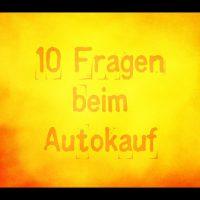 10 Fragen beim Autokauf gut für Preisverhandlungen