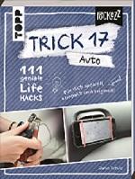 Trick 17 Buch 111 Auto LifeHacks von Janus Schulz Autoblog-im.net #DIY #Reparatur #LifeHacks #Auto